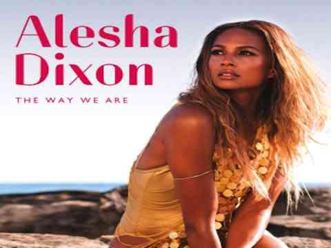 Alesha Dixon: The Way We Are Video Music