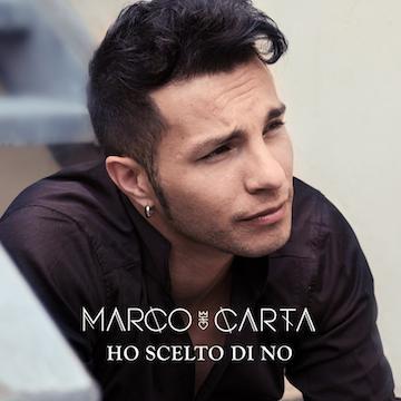 Marco Carta - Ho Scelto di No, la cover del singolo
