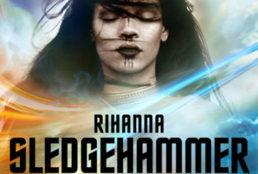 Ecco Sledgehammer di Rihanna (Video & Testo)