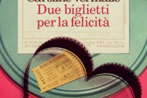 Due biglietti per la felicità (Recensione del romanzo di Caroline Vermalle)