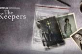 The Keepers di Netflix | Trama, trailer e dettagli sulla serie documentario.