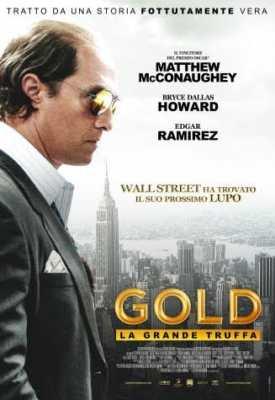 Gold – La grande truffa Recensione film - Locandina Film uscito nel 2017