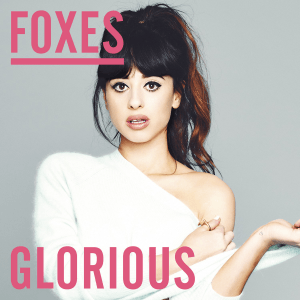 Foxes - Glorious