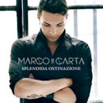 Marco Carta - Splendida Ostinazione