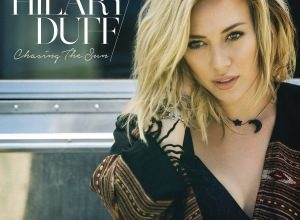 Hilary Duff - Chasing the Sun
