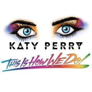 Katy Perry - This Is How We Do (Video Ufficiale)