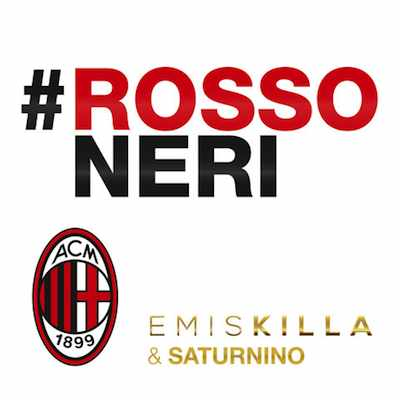 Emis Killa ft. Saturnino - Rossoneri