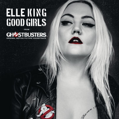 Elle King Good Girls Ghostbusters