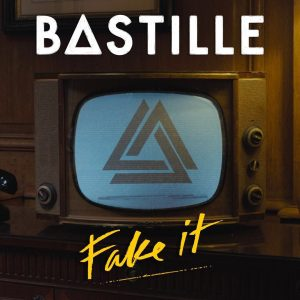 Bastille - Fake It