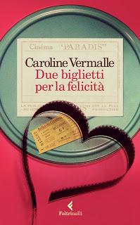 Due biglietti per la felicità - Caroline Vermalle
