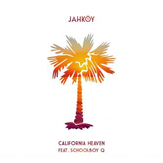JAHKOY - California Heaven feat Schoolboy Q