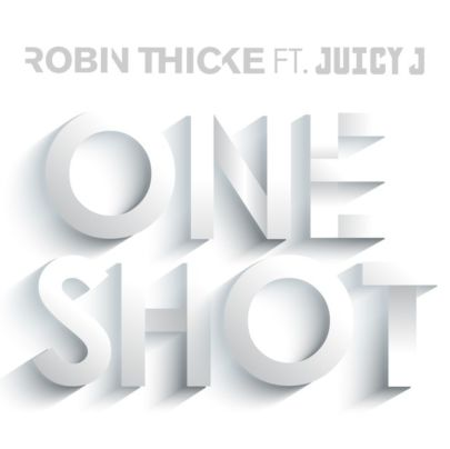 Robin Thicke Juicy J brano One Shot
