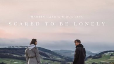 voce di Dua Lipa in Scared To Be Lonely di Martin Garrix