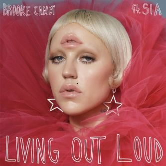 Brooke Candy & Sia con Living Out Loud