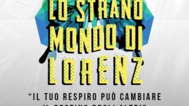 Lo Strano Mondo di Lorenz teatro 17 18 febbraio 2017