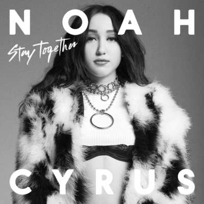 Noah Cyrus - Stay Together.