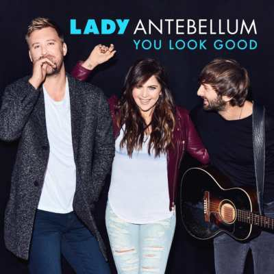 You Look Good Lady Antebellum
