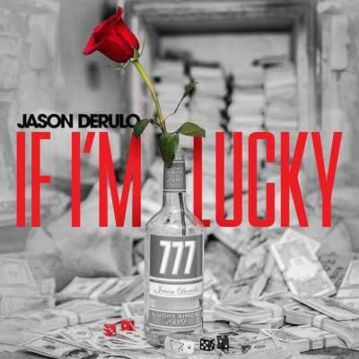 Jason Derulo If I'm Lucky