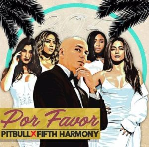 Pitbull Por Favor ft Fifth Harmony