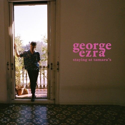 george ezra secondo album staying at tamara's 2018