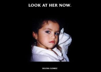 selena gomez look at her now