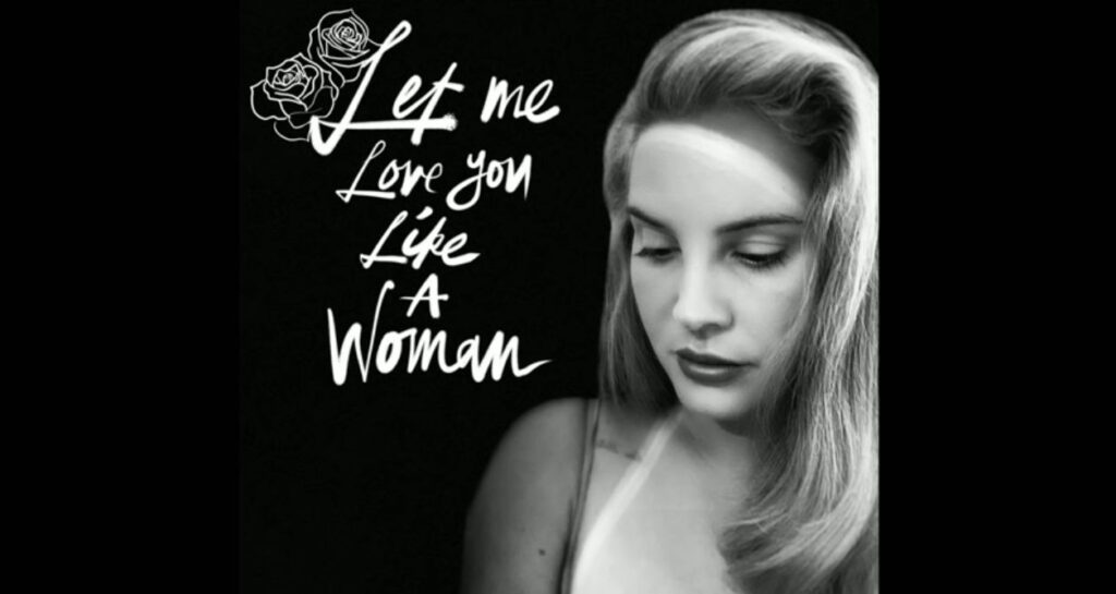 Lana Del Rey Copertina Let Me Love You Like A Woman